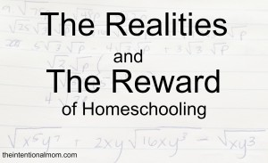 the realities and the reward of homeschooling