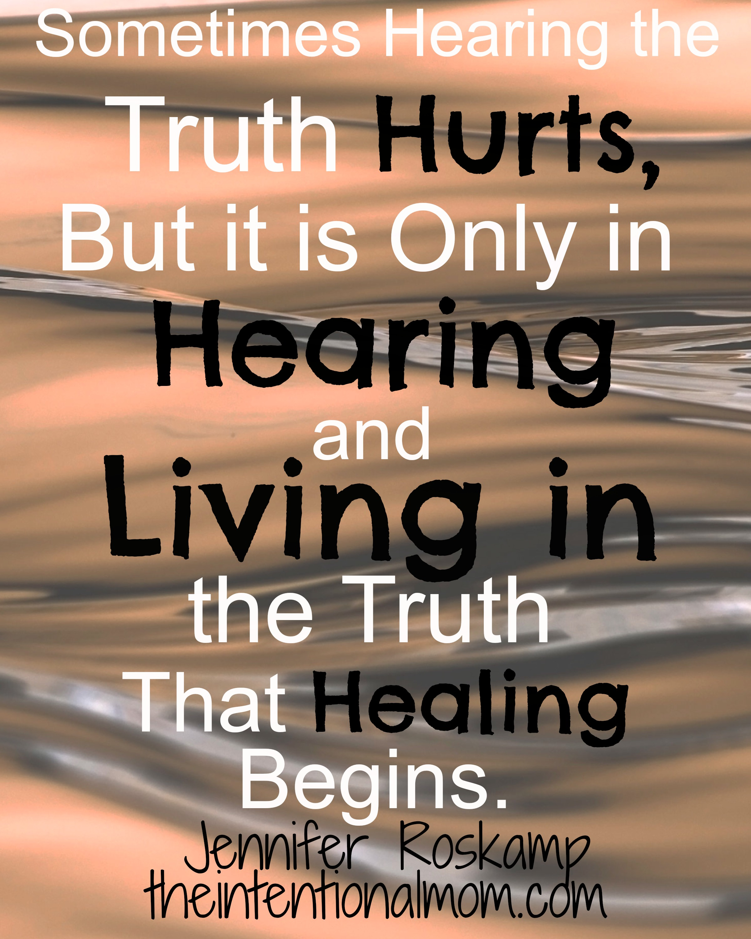 Inspirational Quote About Hearing the Truth - The ...