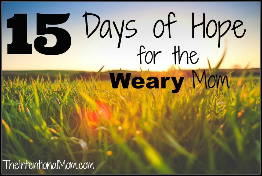 15 days for the weary mom