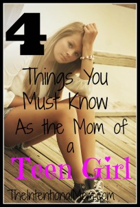 4 Things You Must Know as the Mom of a Teen Girl