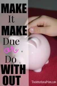 make it, make due, do withtou