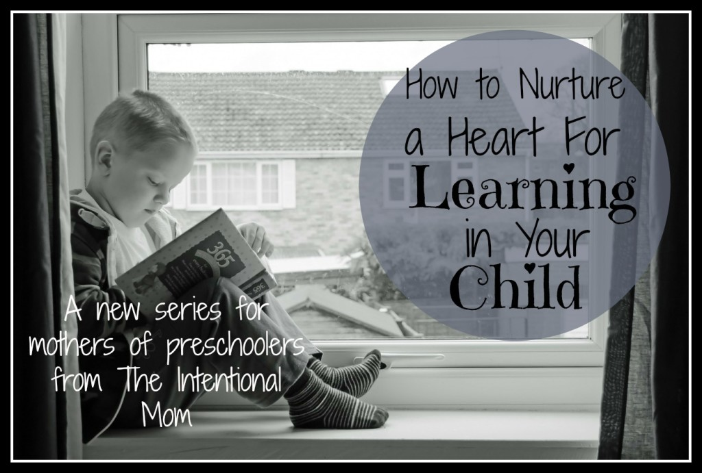 how to nurture a heart for learning in your child