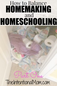 How to Balance Homemaking and Homeschooling