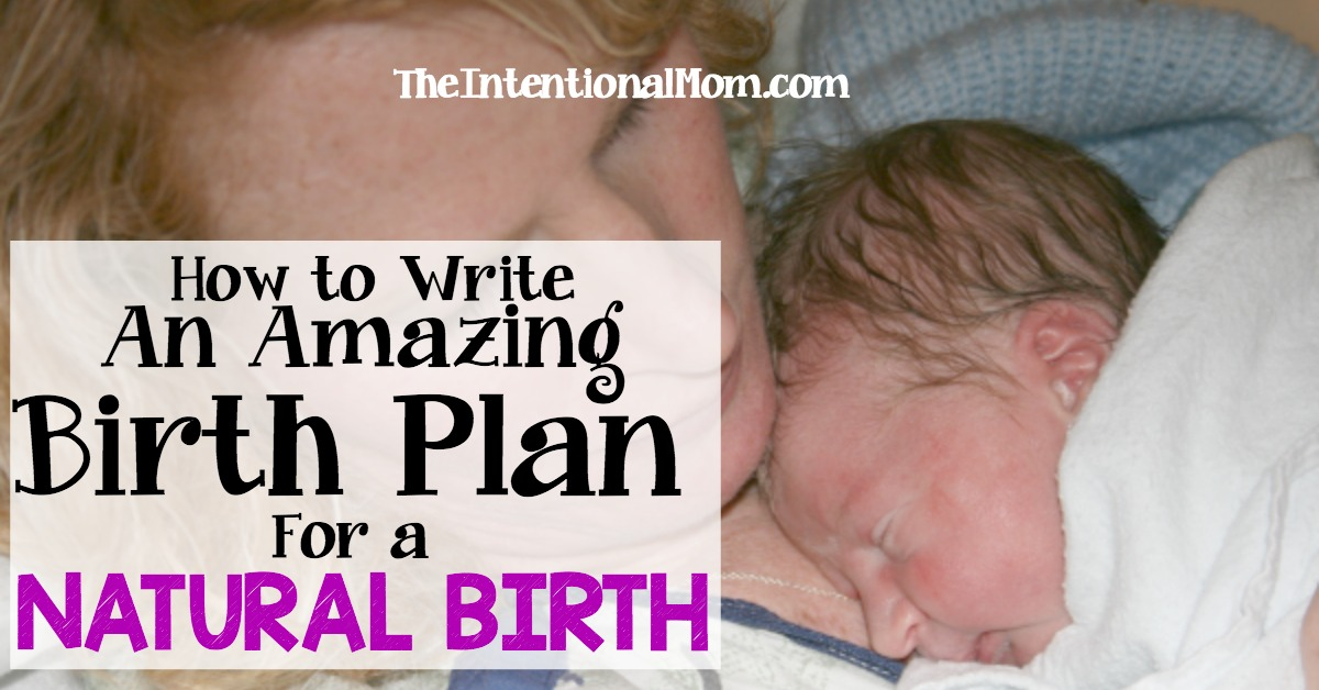 How To Write An Amazing Birth Plan For A Natural Birth