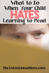 What to do When Your Child Hates Learning to Read