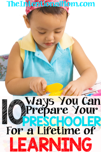 10 Ways You Can Prepare Your Preschooler For a Lifetime of Learning