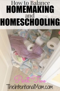 How to Balance Homemaking and Homeschooling Part Two