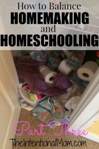 How to Balance Homemaking and Homeschooling Part Three