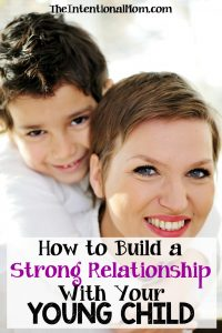 How to Build a Strong Relationship With Your Young Child
