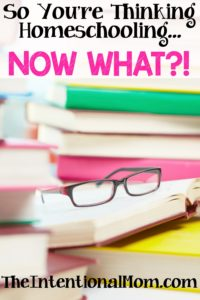 So You're Thinking About Homeschooling…Now What?!