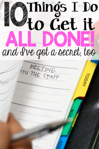 10 Things I Do to Get it All Done (and I've got a secret, too!)