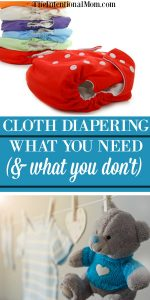 What You Need (& don't need) To Start Cloth Diapering Today