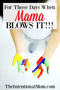 For Those Days When Mama Blows It