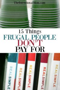 15 Things Frugal People Don't Pay For