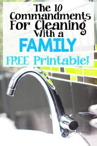 The 10 Commandments of Cleaning With a Family – Free Printable!