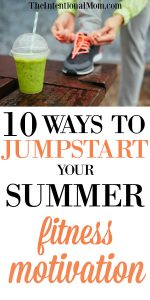 10 Ways to Kickstart Your Summer Fitness Motivation!