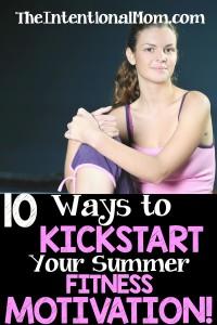 10 Ways to Kickstart Your Summer Fitness Motivation!
