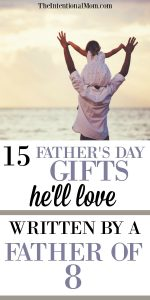 15 Father's Day Gifts (written by a father of 8!)
