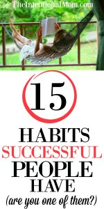 15 Habits Successful People Have (are you one of them?)