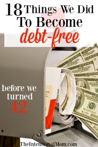 18 Things We Did to Become Completely Debt Free Before Age 42!