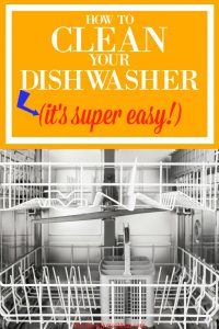 How to Clean Your Dishwasher – It's Super Easy!