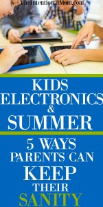 Kids, Electronics, & Summer…5 Ways Moms Can Keep Their Sanity