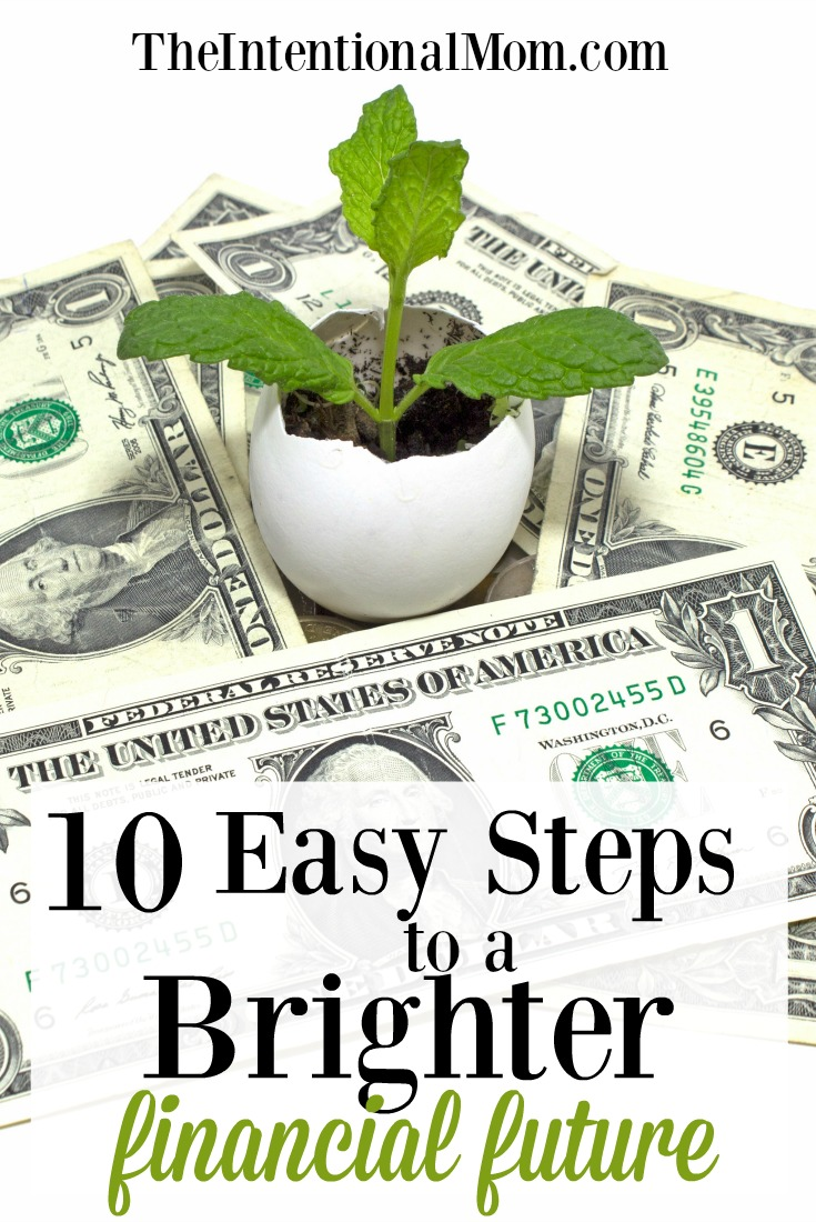 10 Easy Steps To a Brighter Financial Future That You Can