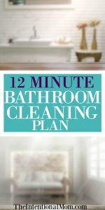 12 Minute Bathroom Cleaning Plan From a Busy Mom of 8