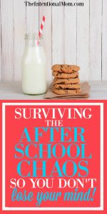 Surviving the After School Chaos So You Don't Lose Your Mind!