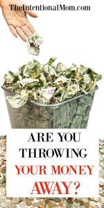 Are You Throwing Your Money Away? You Should Find Out!