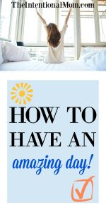 How to Have an Amazing Day (it's easier than you think!)