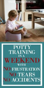 Potty Training In a Weekend With NO Frustration, NO Tears, and NO Accidents