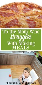 To the Mom Who Struggles With Making Meals