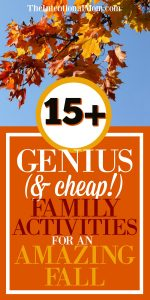 15+ Genius & Cheap Family Activities For an Amazing Fall