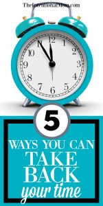 5 Ways to Take Back Your Time