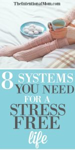 8 Systems You Need For A Stress Free Life + a Freebie!