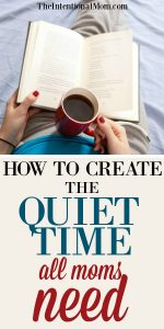 How to Create the Quiet Time All Moms Need