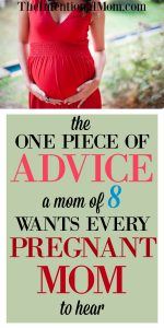 The One Piece of Advice a Mom of 8 Wants Every Pregnant Mom To Hear