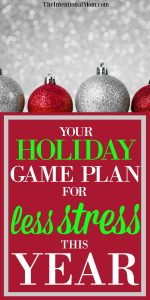 Your Holiday Game Plan For Less Stress