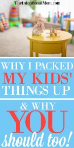 Why I Packed My Kids Things Up & Why You Should Too