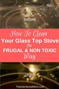 How to Clean Your Glass Top Stove the Frugal & Non Toxic Way