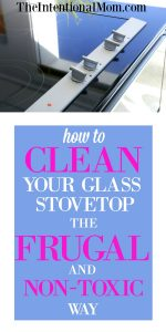 How to Clean Your Glass Top Stove the Frugal & Non-Toxic Way