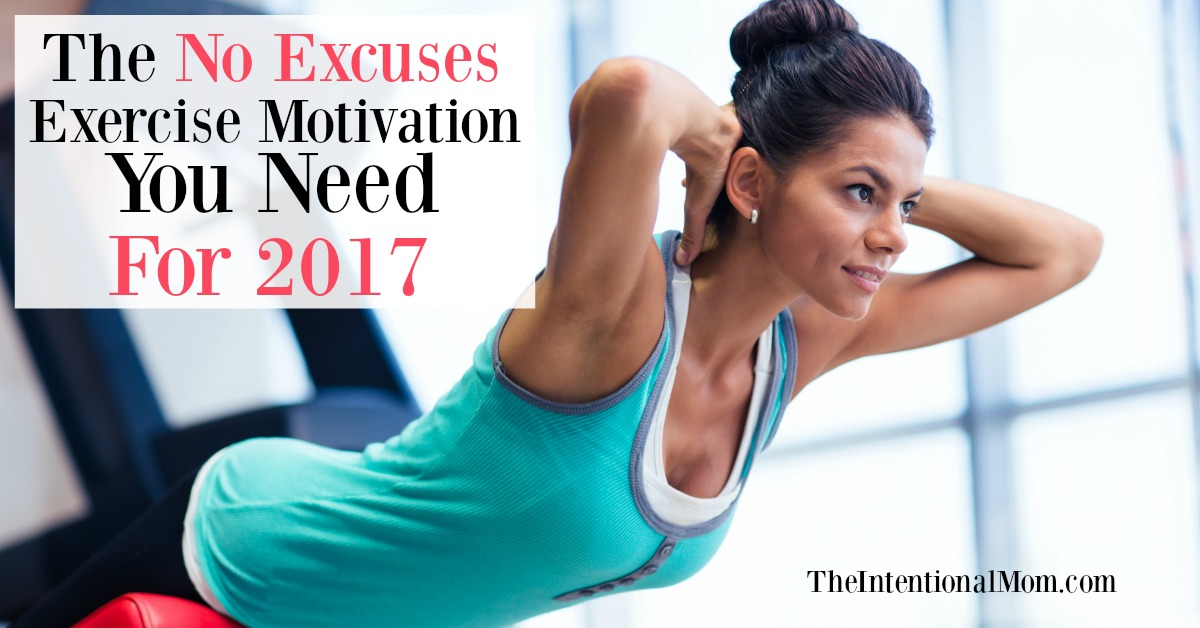 The No Excuses Exercise Motivation You Need!