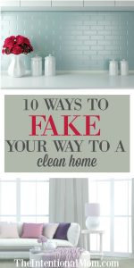 10 Ways To Fake Your Way To a Clean Home