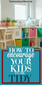How to Encourage Your Kids to be Tidy: Tips From a Mom of 8