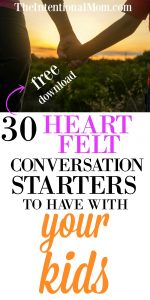 30 Heart Felt Conversation Starters to Have With Your Kids + Download