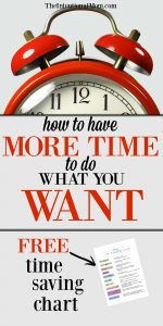 How to Have More Time For Doing What You Want {Free Cheat Sheet}