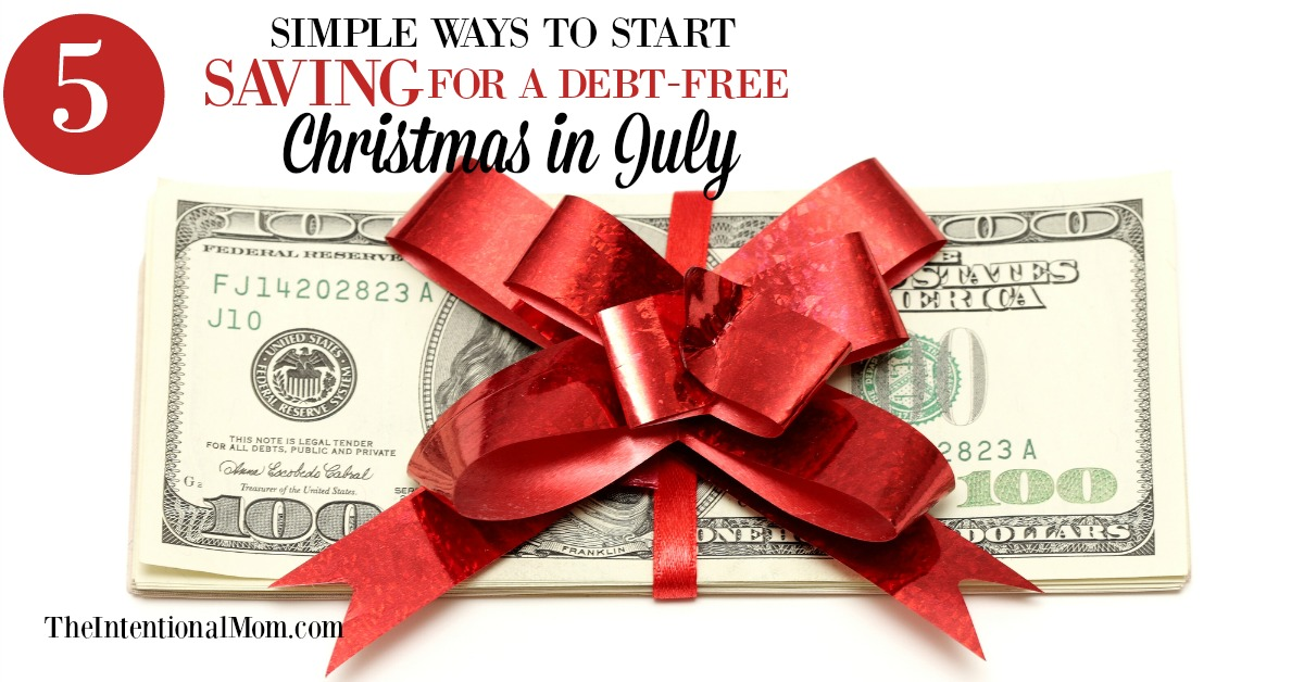5 simple ways to start saving for a debt free christmas in july