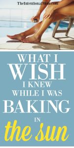 What I Wish I Had Known While I Was Baking In the Sun