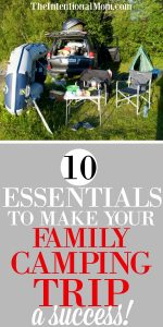 10 Essentials To Make Your Family Camping Trip a Success!